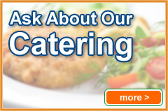 Ask About Our Catering